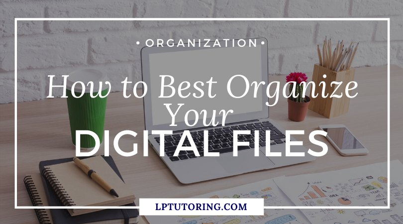 How to Best Organize Your Digital Files