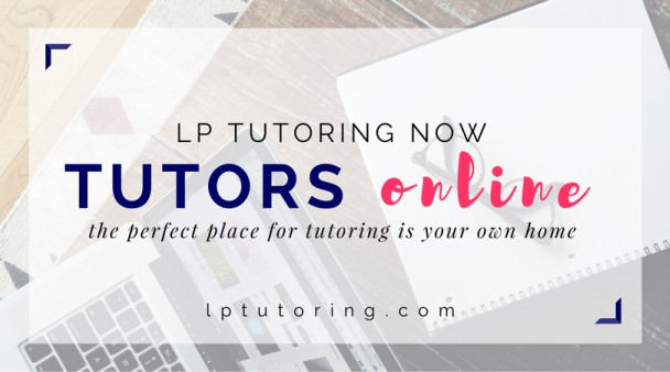 LP Tutoring now tutors online – try us out today!