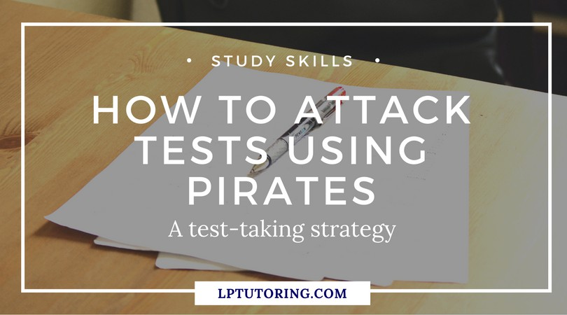 How to Attack Tests Using PIRATES (a test taking strategy)
