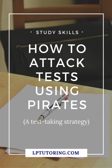 If your teen is struggling with tests, try the PIRATES test taking strategy to keep him focused, on time, and confident during the test. | #teststrategies #testprep #pirates