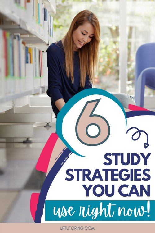 6 Study Strategies that Every Student Should Know