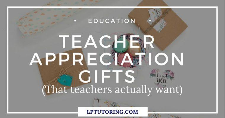 Teacher Appreciation Gifts that Teachers Actually Want