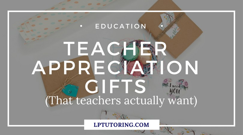 Teacher Appreciation Gifts that Teachers Actually Want