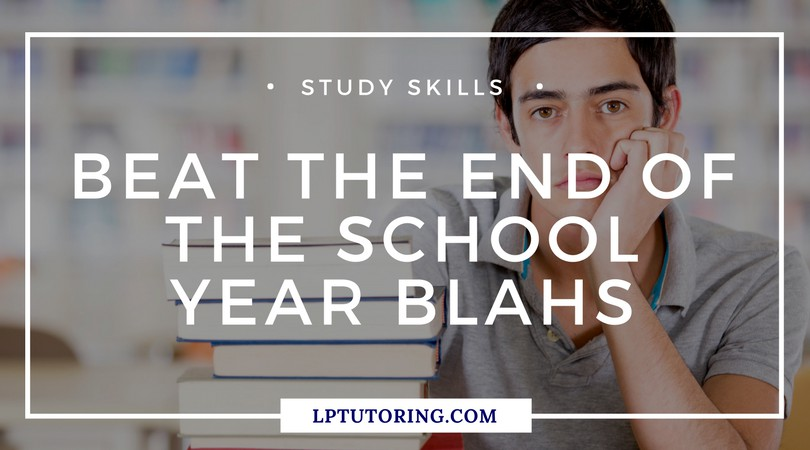 How to Beat the End of the School Year Blahs