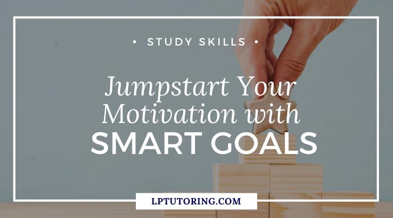 Jumpstart Your Motivation with SMART Goals