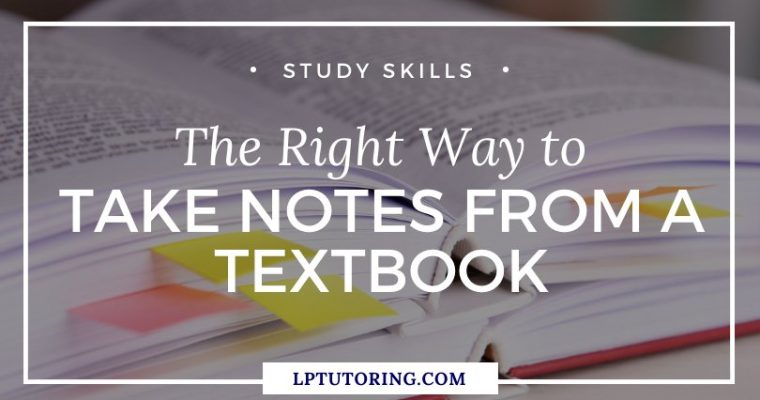 How to Take Notes from a Textbook the Right Way