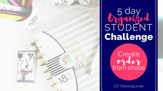 5-Day Organized Student Challenge – Sign up NOW!