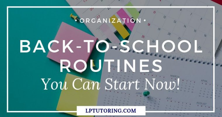 Back-to-School Routines You Can Start Now!