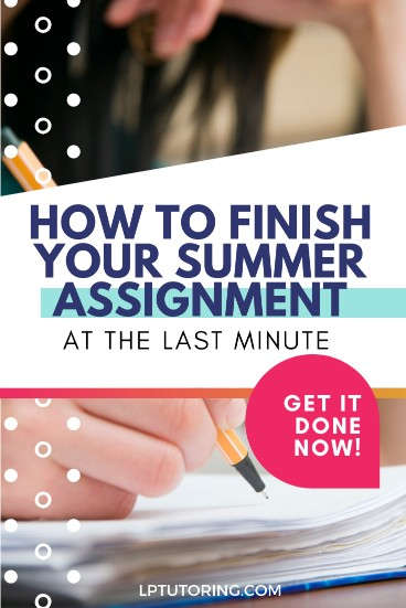 How to Complete Your Summer Assignment at the Last Minute
