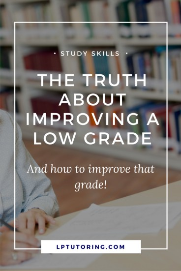 The Truth About Improving a Low Grade