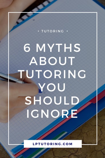 Private Tutor | Tutoring Services | Myths about Tutoring #tutoringservices