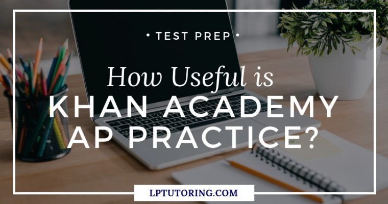 How Useful is Khan Academy AP Exam Practice?