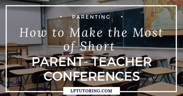 Parent-Teacher Conferences: Make the Most of Short Conferences