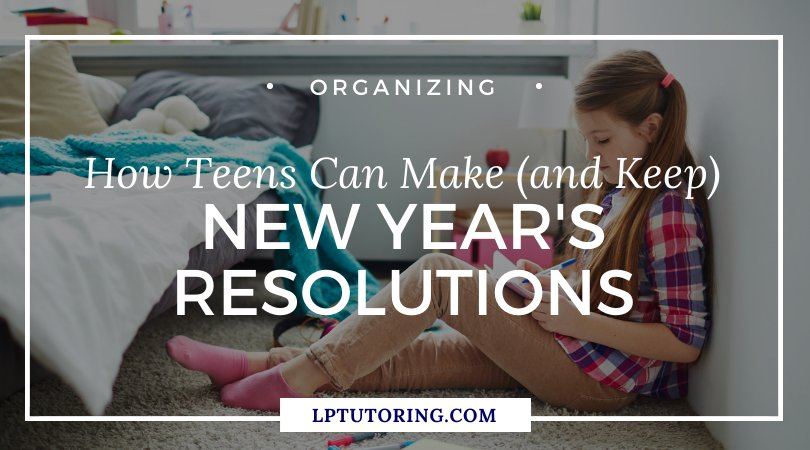 How Teens Can Make (and Keep) New Year's Resolutions