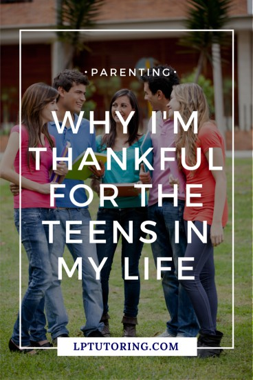 Thankful for Teens | Parenting Teens | #thankful