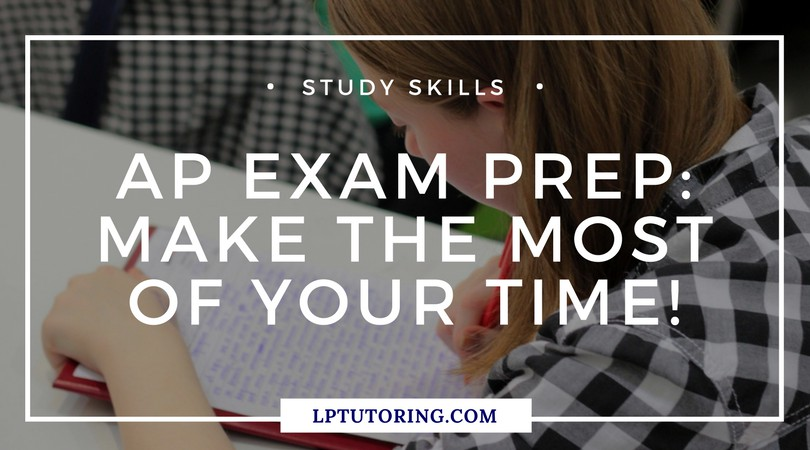 AP Exam Prep: Make the Most of Your Time