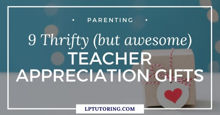 9 Thrifty (But Still Awesome) Teacher Appreciation Gifts