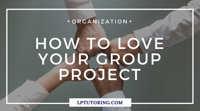 How to Love Your Group Project! No, really.