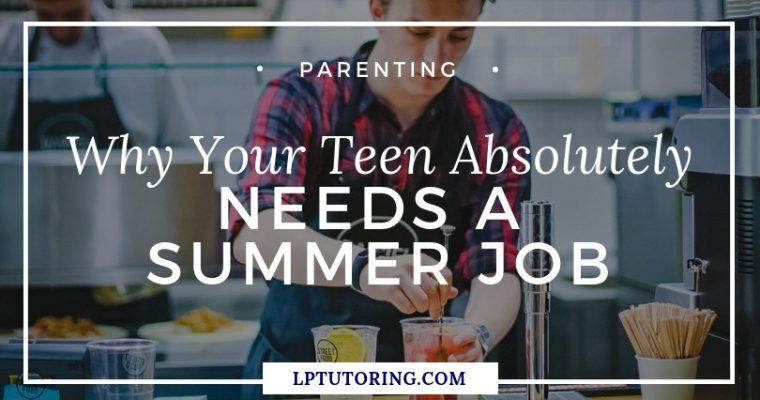 Why Your Teen Needs a Summer Job