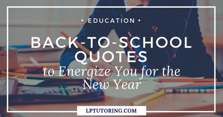 Back-to-School Quotes to Energize You for the New School Year