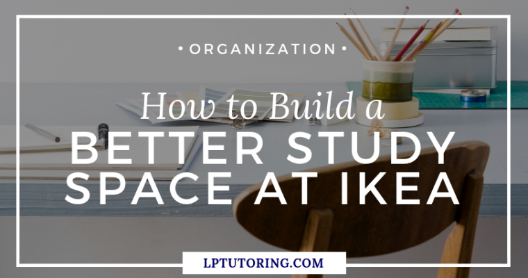 How to Build a Better Study Space at Ikea