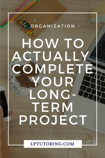 Ever scrambled to complete a project the night before it was due? Ugh. Find out how to plan for and actually complete that long-term project! | #projectplanning #studyskills #highschool #college