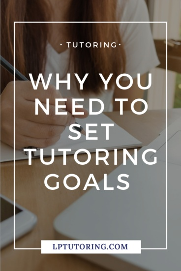 You have a tutor. But have you set tutoring goals yet? Find out why tutoring goals will help your child AND your tutor and how to create those goals! | #tutoring #goalsetting #highschool #middleschool #privatetutor #onlinetutoring