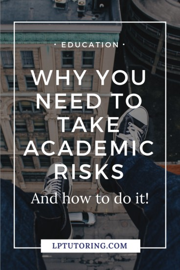 Taking academic risks can be so scary! But we have to stretch ourselves to learn and grow. Click through to find out how to get yourself (or your kid) to take those academic risks! | #academicrisks #growthmindset #parentingteens #teachingteens #highschool #college