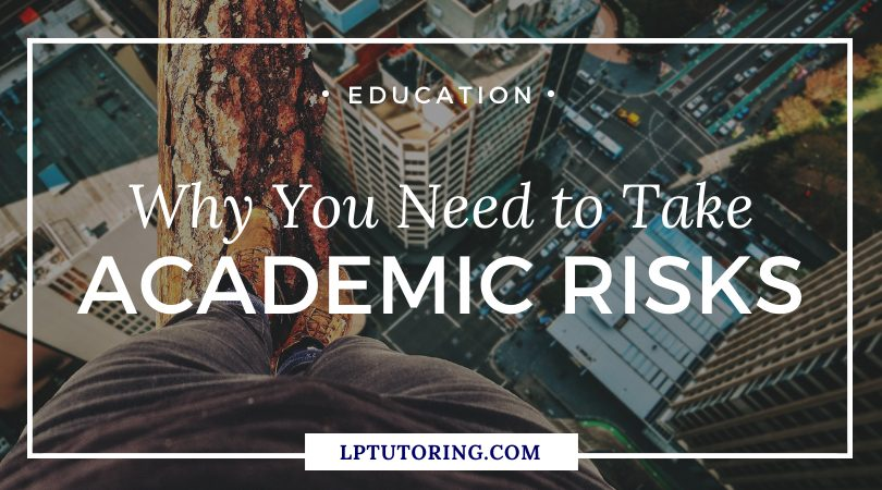 Why You Need to Take Academic Risks