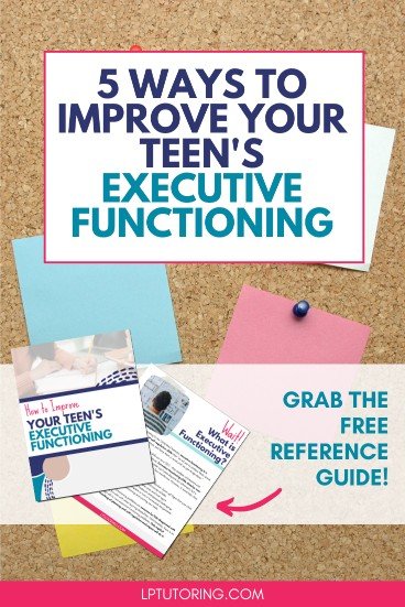 How to Improve Your Teen\'s Executive Functioning
