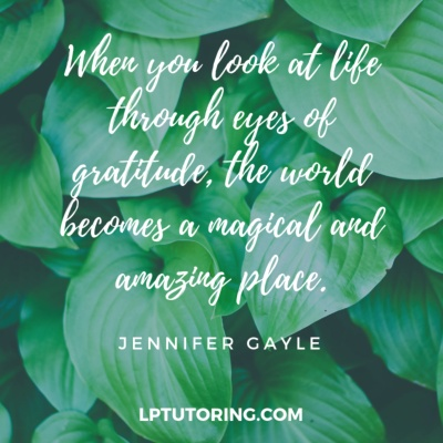16 Gratitude Quotes To Change Your Life For The Better Lp Tutoring