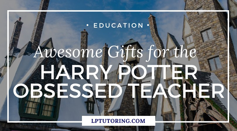 Awesome Gifts for the Harry Potter Obsessed Teacher