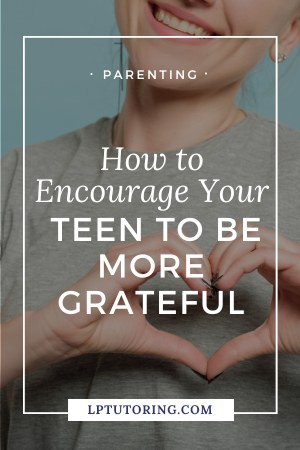 Practicing gratitude can make your teen happier and healthier. Click through to learn different ways to create a more grateful teen today! | #practicegratitude #parentingteens