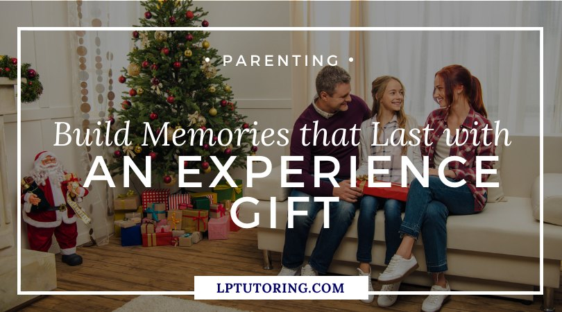 Build Memories that Last with an Experience Gift