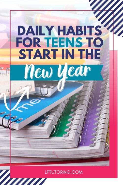 Daily Habits for Teens to Start in the New Year