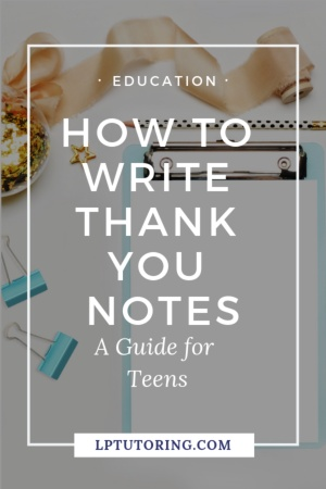 If your teen hasn't written thank you notes, this is the time to start. Find out when and how to write thank you notes and download FREE sample scripts. #thankyounotes #gratitude