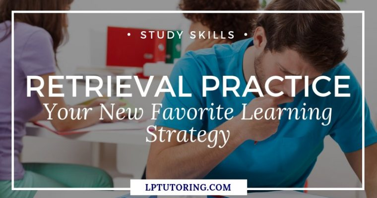 Why Retrieval Practice Will Help You Learn More