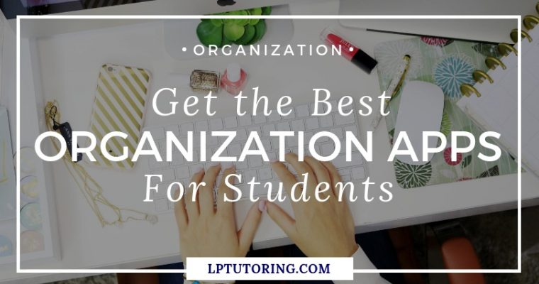 Get the Best Organization Apps for Students