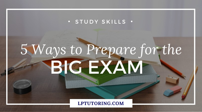 Prepare For The Big Exam: 5 Things You NEED To Do