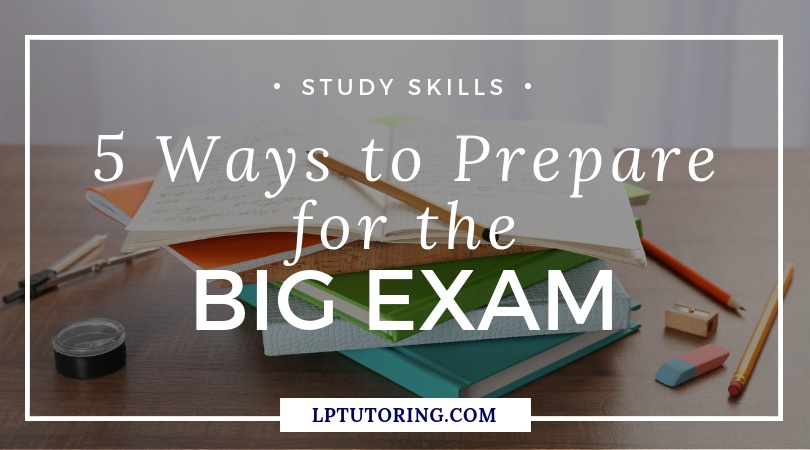 5 Ways to Prepare for the BIG Exam