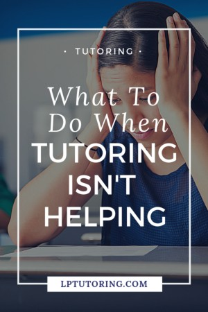Your child has started working with a tutor, but tutoring isn\'t helping. Click through to find out what you can do to get tutoring back on track and help your child! | #tutoring #tutor