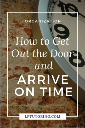 Being late for school, work, or just life affects you and everyone around you! Get my tips and tricks for getting out the door, so you can be on time! |#tardiness #beontime