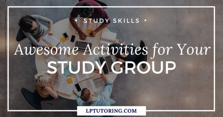 6 Awesome Activities for Your Study Group
