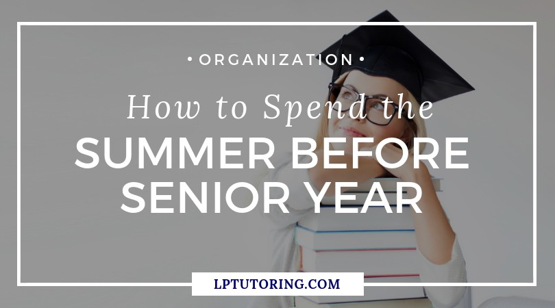 How to Spend the Summer Before Senior Year