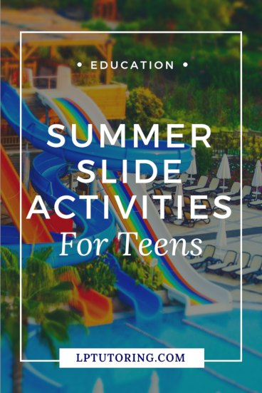 Summer Slide Activities for Teens: Tips and Blog Round-Up