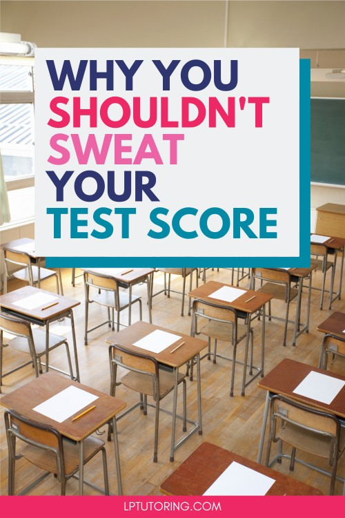 Why Your Test Score Just Isn\'t That Important