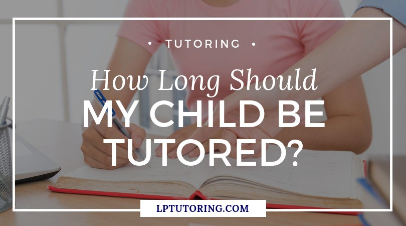 How Long Should My Child Be Tutored?