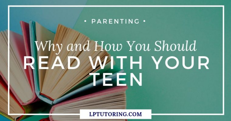 Why and How You Should Read With Your Teen