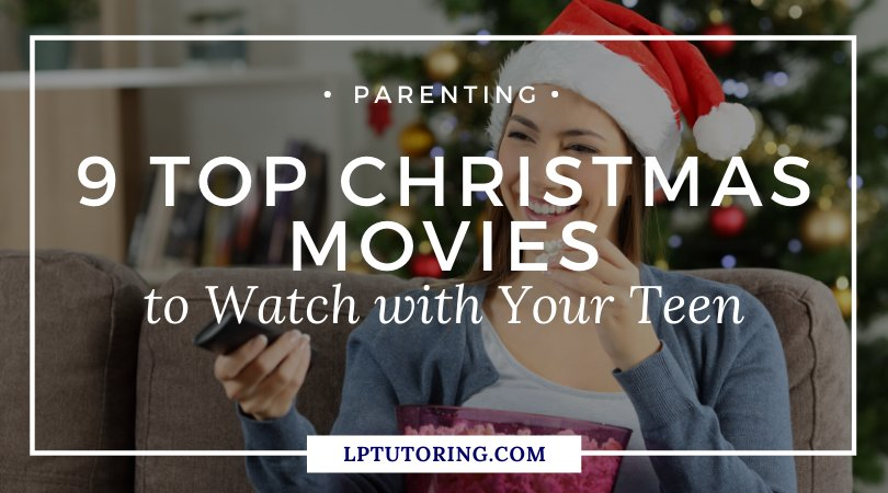 9 Top Christmas Movies to Watch with Your Teen