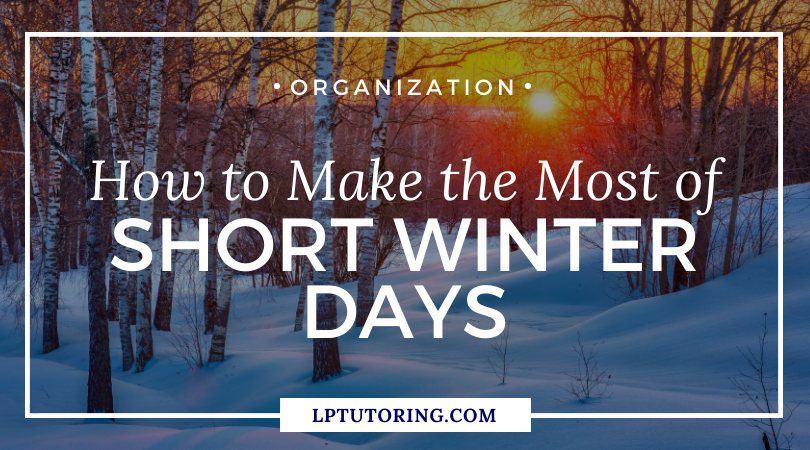 How to Make the Most of Short Winter Days